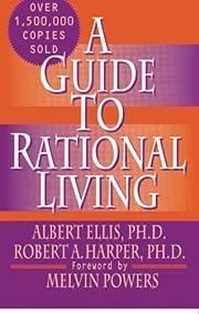 A Guide to Rational Living por Albert Ellis…