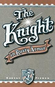 The Knight in Rusty Armor por Robert Fisher