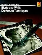 Black-And-White Darkroom Techniques (Kodak…