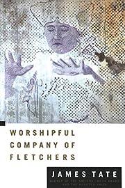 Worshipful Company of Fletchers de James…