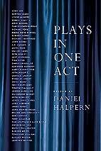Plays in One Act by Daniel Halpern