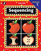 Sequencing, Grade 5 (Basic Skills) by Claire…
