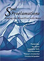 Soul Proclamations: Singing the Magnificat…