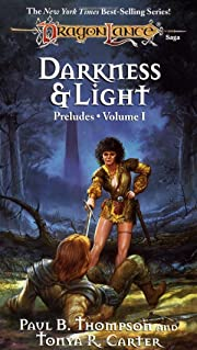 Darkness and Light (Dragonlance, Preludes,…
