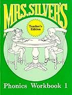 Mrs. Silver's Phonics Workbook 1,…