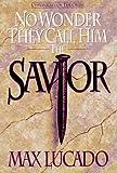 No Wonder They Call Him Savior: Chronicles…
