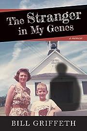 The Stranger in My Genes: A Memoir av Bill…