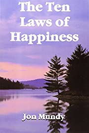 The Ten Laws of Happiness af Jon Mundy