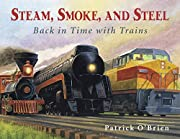 Steam, Smoke, and Steel: Back in Time with…