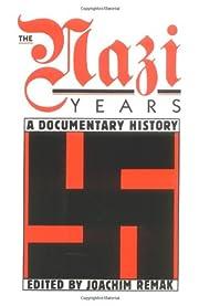 Nazi Years: A Documentary History av Joachim…