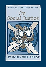 On Social Justice: St. Basil the Great…