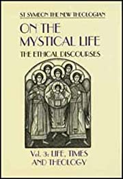 On the Mystical Life: The Ethical Discourses…