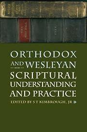 Orthodox And Wesleyan Scriptural…