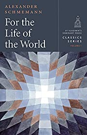 For the Life of the World - Classics Series,…