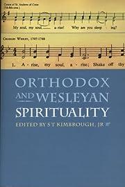 Orthodox and Wesleyan Spirituality av S. T.…
