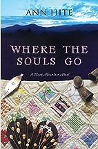 Where the Souls Go (Black Mountain) by Ann…