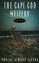 The Cape Cod Mystery: An Asey Mayo Mystery…