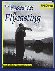 The Essence of Flycasting – tekijä: Mel…