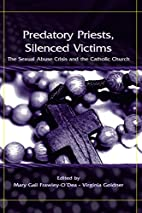 Predatory Priests, Silenced Victims: The…