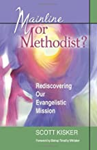 Mainline or Methodist?: Rediscovering Our…