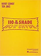 110 in the Shade: Vocal Score by Harvey…