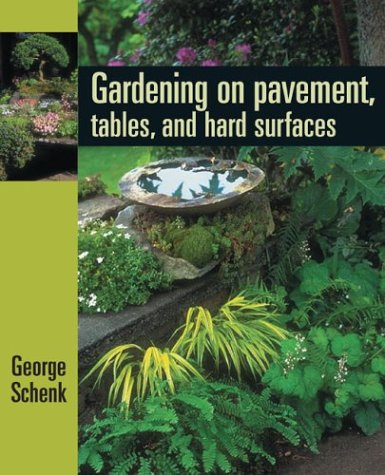 Gardening on pavement, tables, and hard surfaces /
