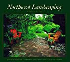 Northwest Landscaping: A Practical Guide to…