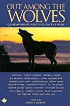 Out Among the Wolves: Contemporary Writings…