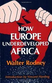 How Europe Underdeveloped Africa af Walter…