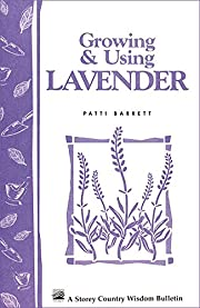 Growing & Using Lavender: Storey's…
