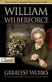 William Wilberforce : greatest works / William Wilberforce