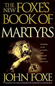The New Foxe's Book of Martyrs (Pure Gold…