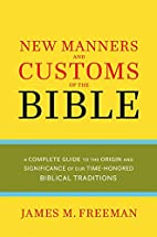 The New Manners and Customs of the Bible…