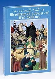 A Catholic Child's Illustrated Lives of…