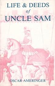 Life and Deeds of Uncle Sam de Oscar…
