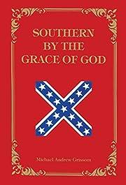 Southern By The Grace of God de Michael…