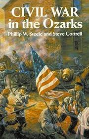 Civil War in the Ozarks de Phillip Steele