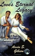 Love's Eternal Legacy: A Novel Based on…