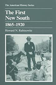 The First New South, 1865-1920 (The American…