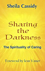 Sharing the darkness : the spirituality of…
