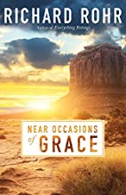 Near Occasions of Grace by Richard Rohr