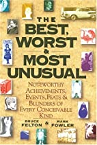 The Best, Worst, & Most Unusual: Noteworthy…