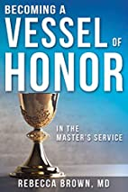 Becoming a Vessel of Honor by Rebecca Brown