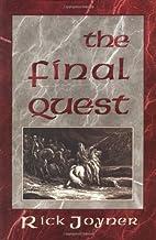 The Final Quest by Rick Joyner