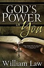 Gods Power in You by William Law