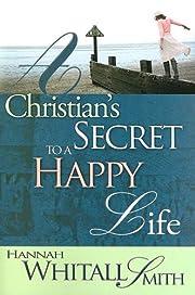 A Christian's Secret To A Happy Life af…