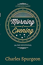 Morning and Evening af Charles H Spurgeon