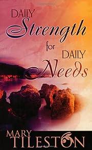 Daily Strength For Daily Needs av Mary…