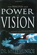 The Principles and Power of Vision by Myles…
