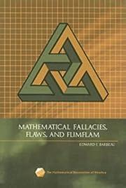 Mathematical Fallacies, Flaws, and Flimflam…
